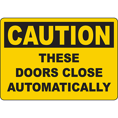 CAUTION These Doors Close Automatically Sign