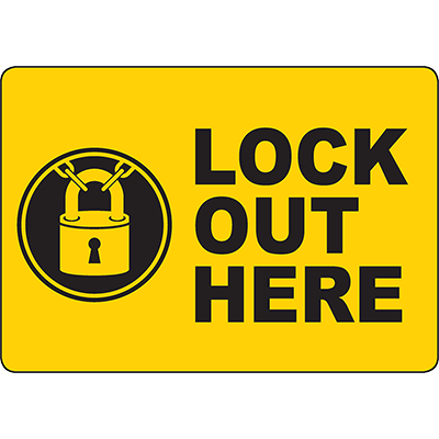 Lock Out Here Sign w/Symbol