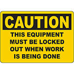 CAUTION Equipment Must Be Locked Out Sign