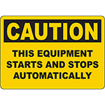CAUTION This Equipment Starts And Stops Automatically Sign