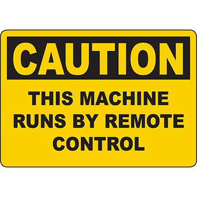 CAUTION This Machine Runs By Remote Control Sign