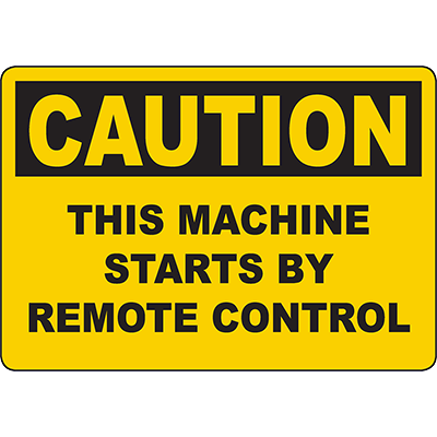 CAUTION This Machine Starts By Remote Control Sign
