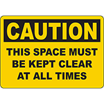 CAUTION This Space Must Be Kept Clear At All Times Sign