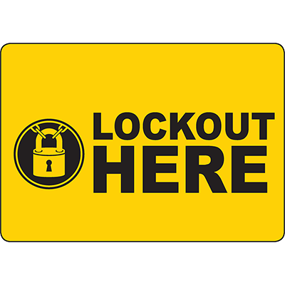 Lockout Here Sign w/Symbol