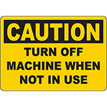 CAUTION Turn Off Machine When Not In Use Sign