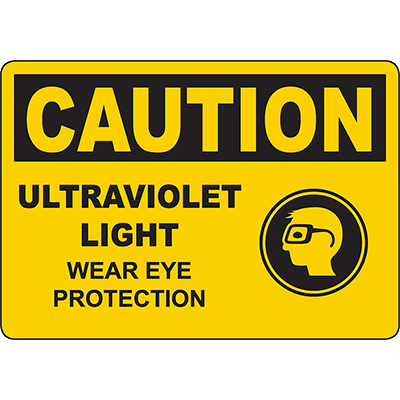 CAUTION Ultraviolet Light Wear Eye Protection Sign