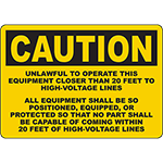 CAUTION Unlawful To Operate Close To High-Voltage Lines Sign