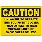 CAUTION Unlawful To Operate Closer Than 20 Feet 50000 Volts Sign