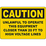 CAUTION Unlawful To Use Near High Voltage Lines Sign