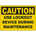CAUTION Use Lockout Device During Maintenance Sign