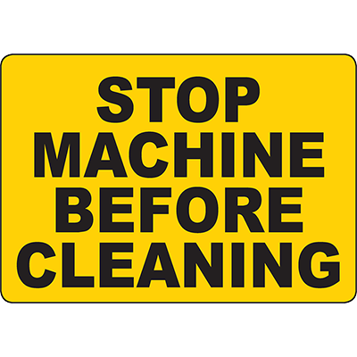 Stop Machine Before Cleaning Sign