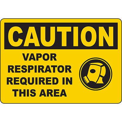 CAUTION Vapor Respirator Required In This Area Sign