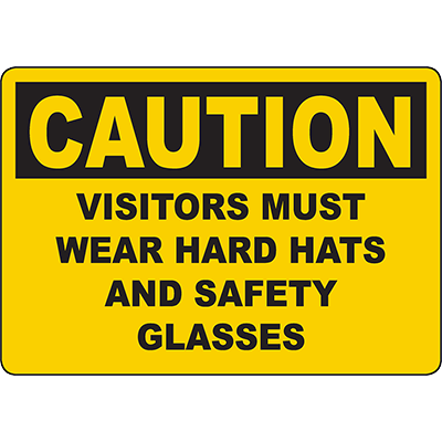 CAUTION Visitors Must Wear Hard Hats And Safety Glasses Sign