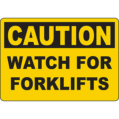 CAUTION Watch For Forklifts Sign