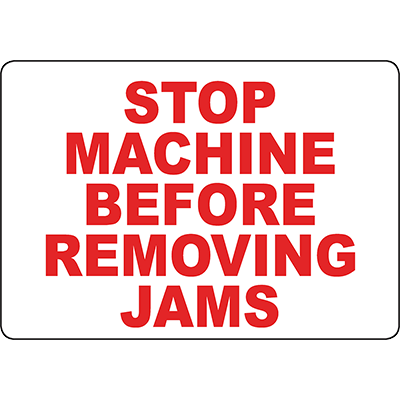 Stop Machine Before Removing Jams Sign