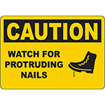 CAUTION Watch For Protruding Nails Sign