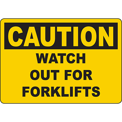 CAUTION Watch Out For Forklifts Sign