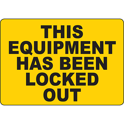 This Equipment Has Been Locked Out Sign