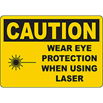 CAUTION Wear Eye Protection When Using Laser Sign