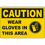 CAUTION Wear Gloves In This Area Sign
