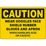 CAUTION Wear Face Shield Gloves And Apron Sign