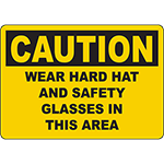 CAUTION Wear Hard Hat And Safety Glasses In This Area Sign