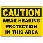 CAUTION Wear Hearing Protection In This Area Sign