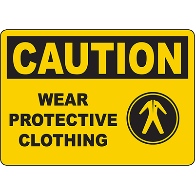 CAUTION Wear Protective Clothing Sign