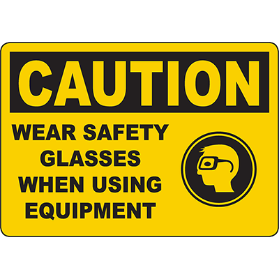 CAUTION Wear Safety Glasses When Using Equipment Sign w/Symbol