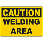 CAUTION Welding Area Sign