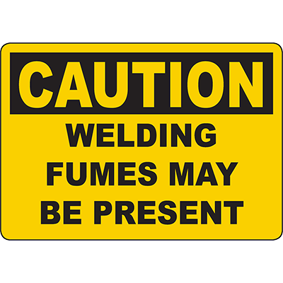 CAUTION Welding Fumes May Be Present Sign