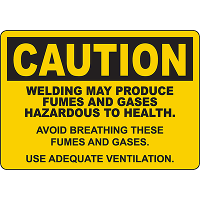 CAUTION Welding May Produce Fumes And Gases Sign