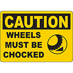 CAUTION Wheels Must Be Chocked Sign