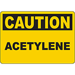 CAUTION Acetylene Sign