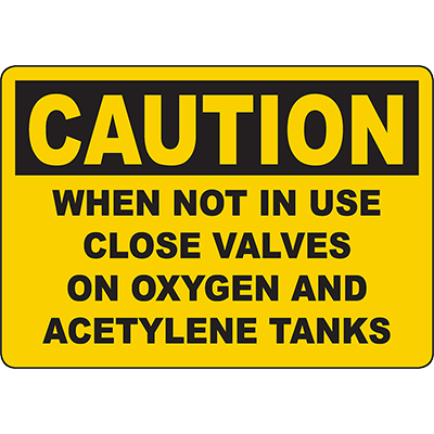 CAUTION Close Valves On Oxygen And Acetylene Tanks Sign