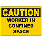 CAUTION Worker In Confined Space Sign