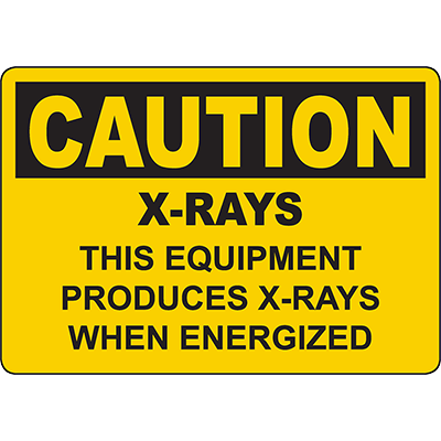 CAUTION Produces X-Rays When Energized Sign