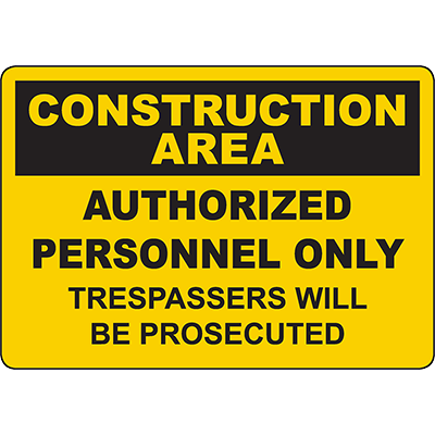 CONSTRUCTION AREA Authorized Personnel Only Sign
