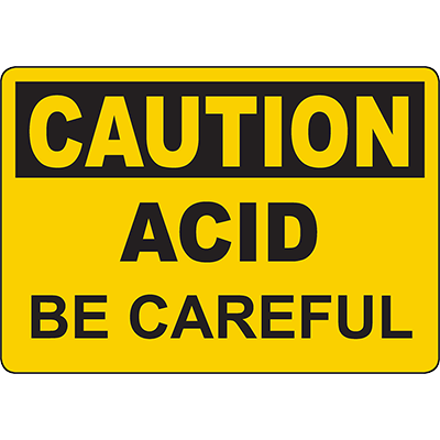 CAUTION Acid Be Careful Sign
