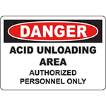 DANGER Acid Unloading Area Authorized Personnel Only Sign