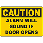 CAUTION Alarm Will Sound If Door Opens Sign