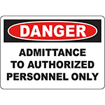 DANGER Admittance To Authorized Personnel Only Sign