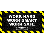 "Work Hard Smart Safe Custom Banner 24"" X 48"""