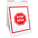 Stop Here A-Frame Sign