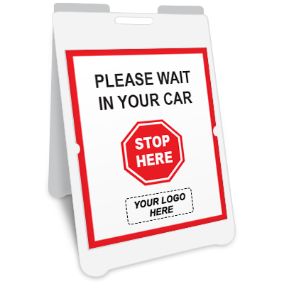 Stop Here Please Wait In Your Car A-Frame Sign