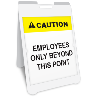 Caution Employees Only Beyond This Point A-Frame Sign