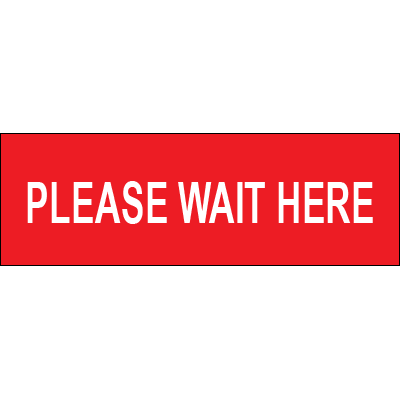Please Wait Here 12x4 Floor Sign