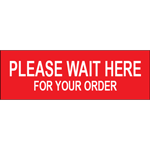 Please Wait Here For Your Order 12x4 Floor Sign