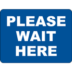 Please Wait Here Rectangle Floor Sign