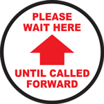 Please Wait Here Until Called Forward Circle Floor Sign
